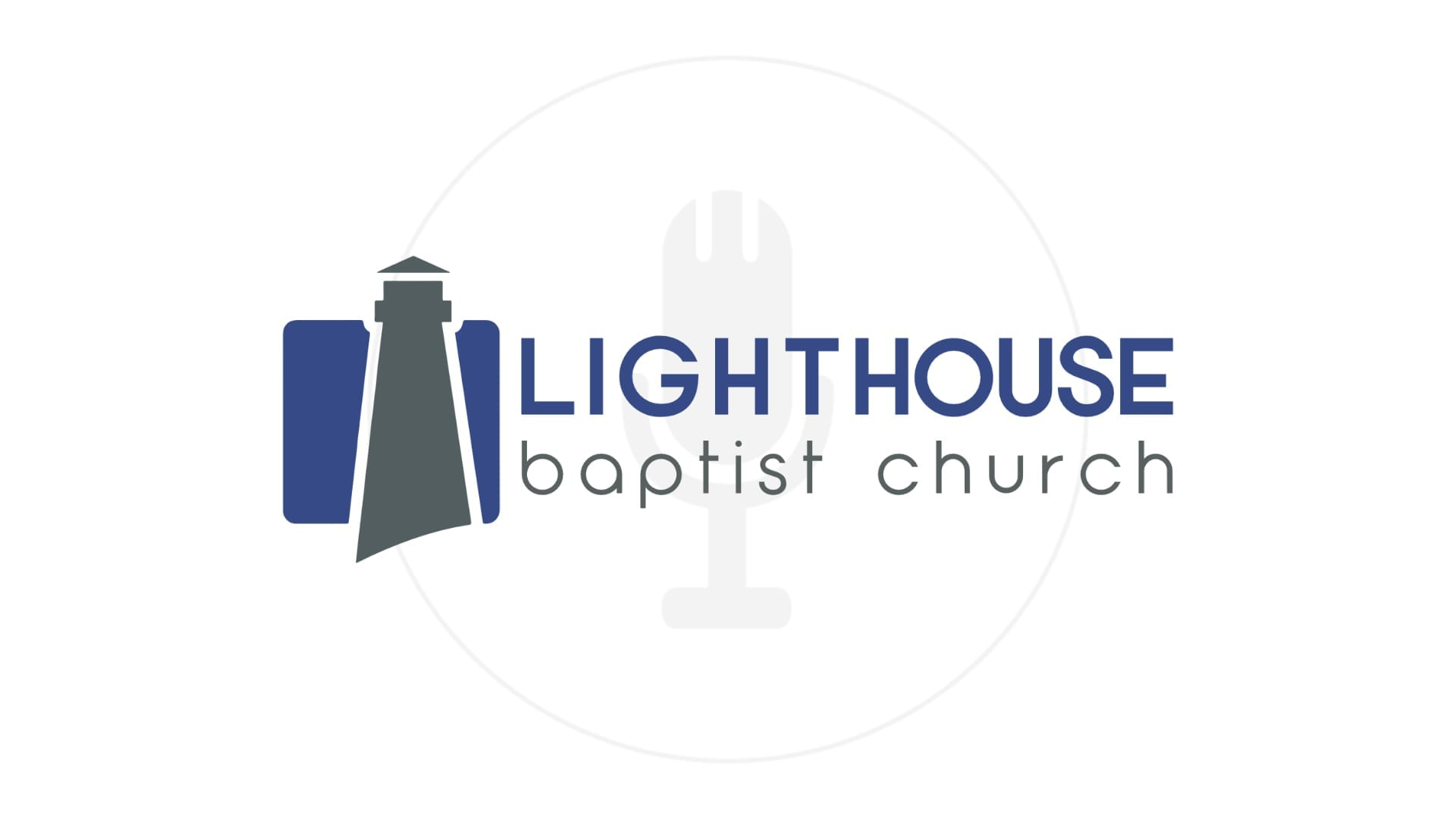 Podcasts | Lighthouse Baptist Church
